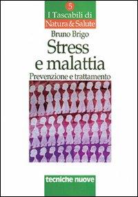 Stress e malattia. Prevenzione e trattamento