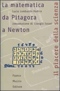 La matematica da Pitagora a Newton.