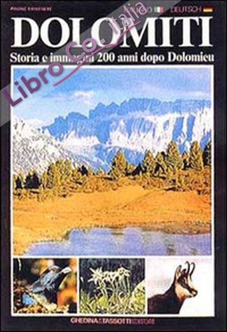 Dolomiti. Storia e immagini 200 anni dopo Dolomieu.