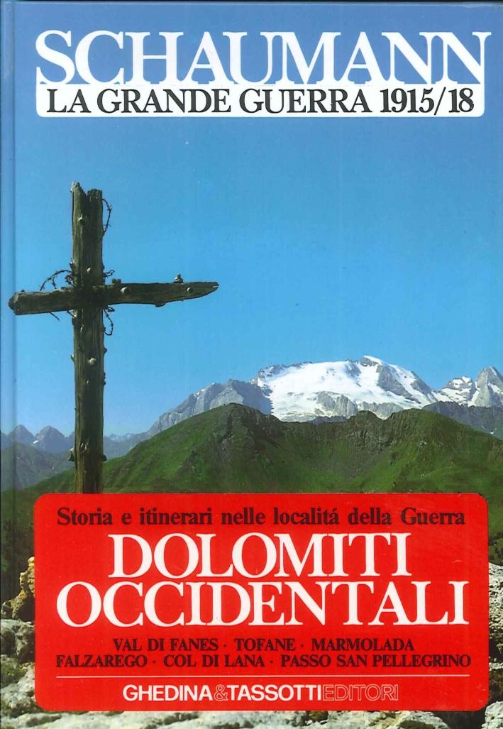 La Grande Guerra 1915-18. Vol. 2: Dolomiti Occidentali.