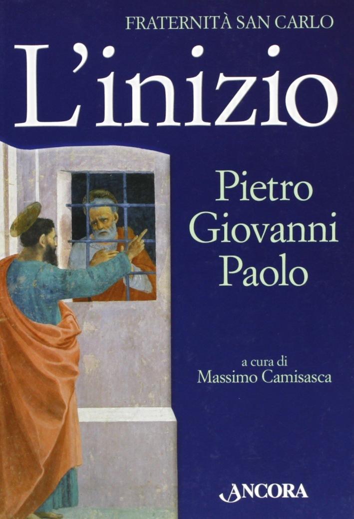 L'inizio. Pietro, Giovanni e Paolo.
