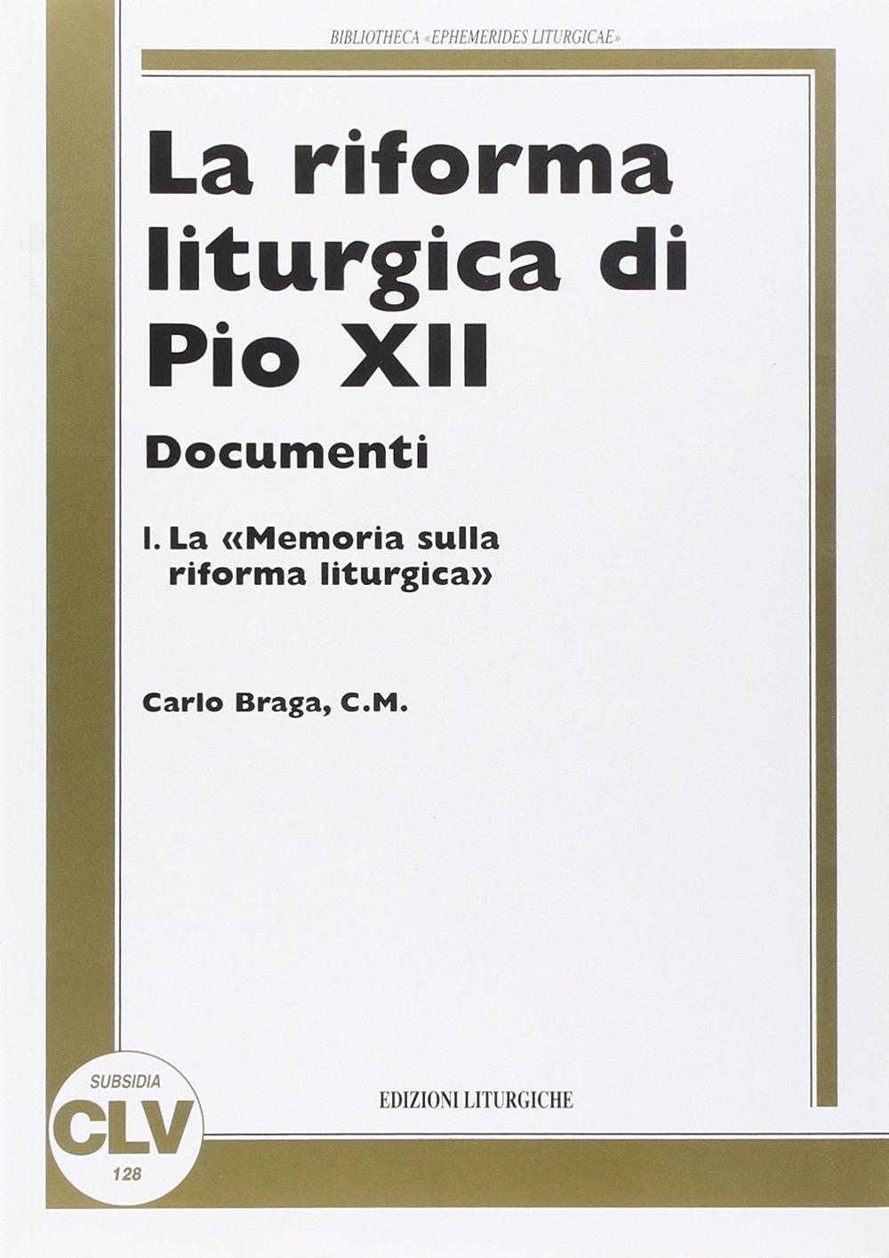La riforma liturgica di Pio XII. Documenti. Vol. 1: Memoria sulla riforma liturgica