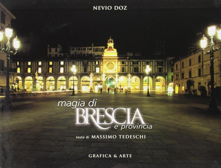 Magia di Brescia e provincia. Ediz. illustrata