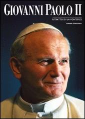 Giovanni Paolo II. Ritratto di un pontefice. Ediz. illustrata
