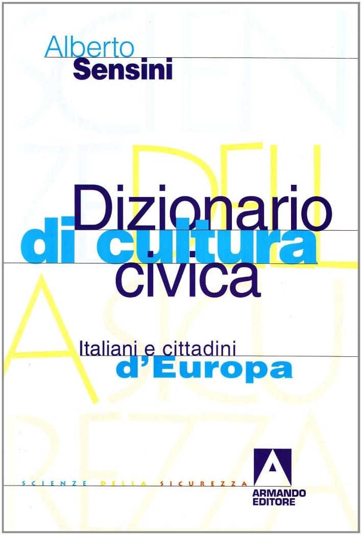 Dizionario di cultura civica. Italiani e cittadini d'Europa