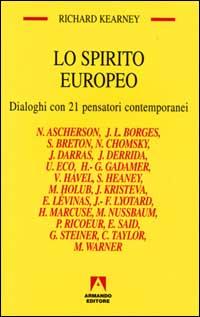 Lo spirito europeo. Dialoghi con 21 pensatori contemporanei