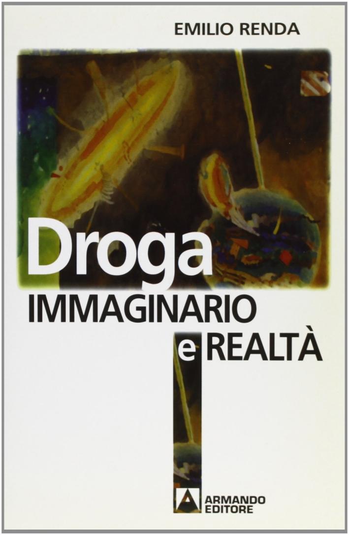 Droga. Immaginario e realtà