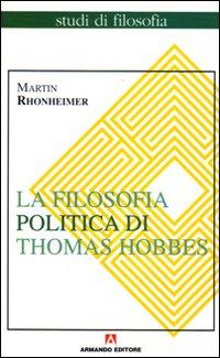 La filosofia politica di Thomas Hobbes. Coerenza e contraddizioni di un paradigma