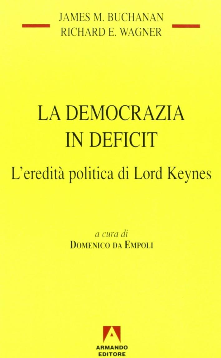 La democrazia in deficit. L'eredità politica di lord Keynes
