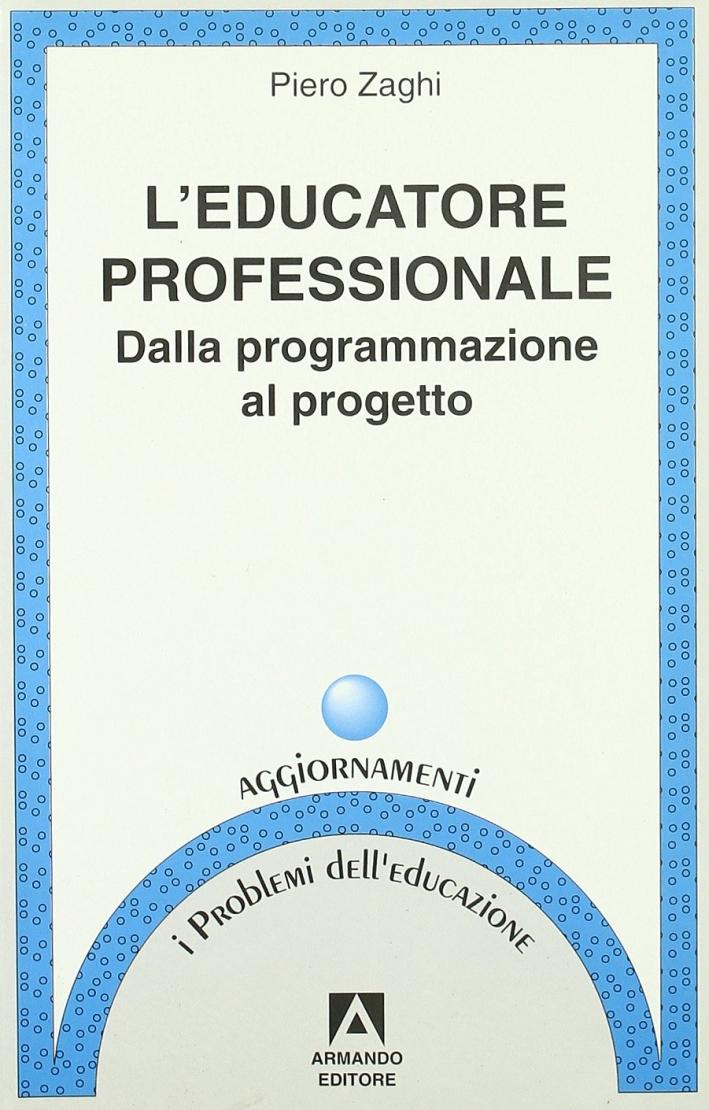 L'educatore professionale. Dalla programmazione al progetto