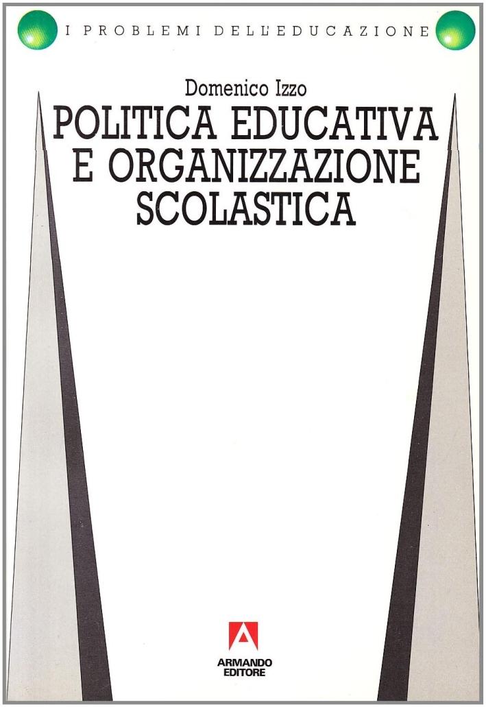 Politica educativa e organizzazione scolastica