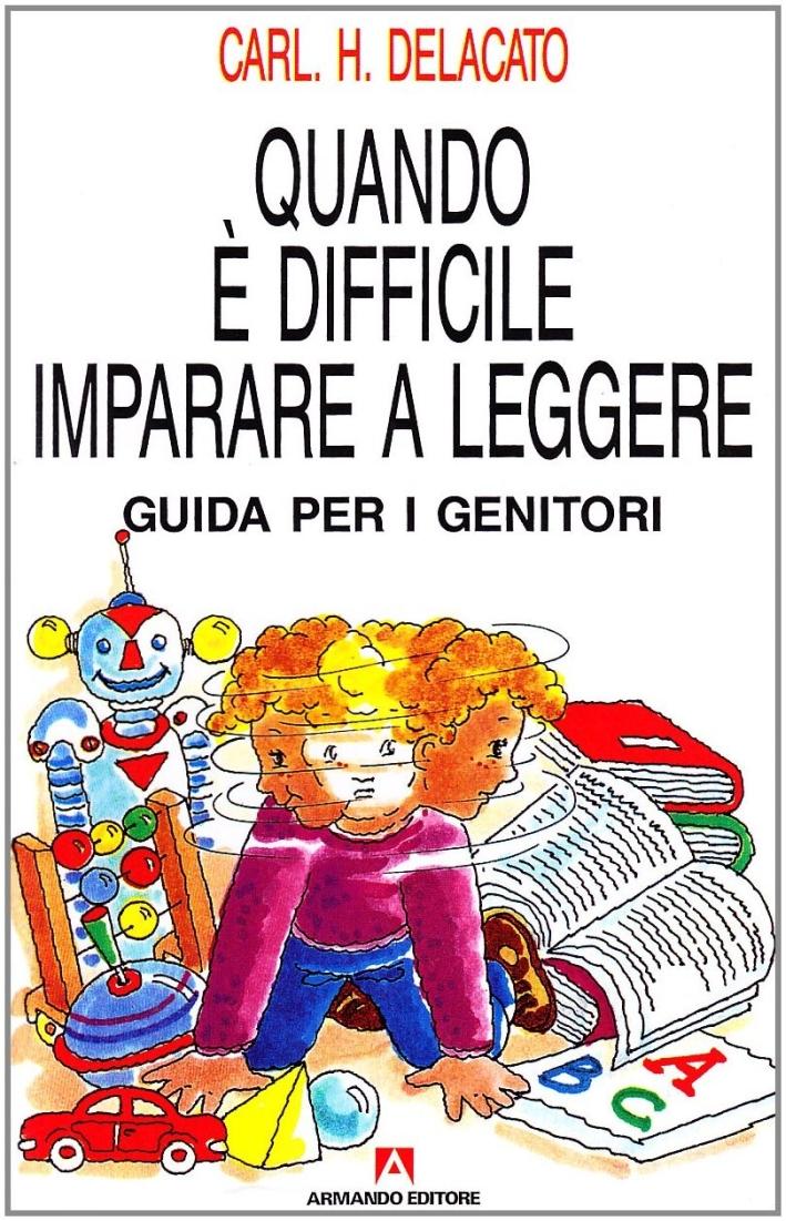 Quando è difficile imparare a leggere. Guida per i genitori