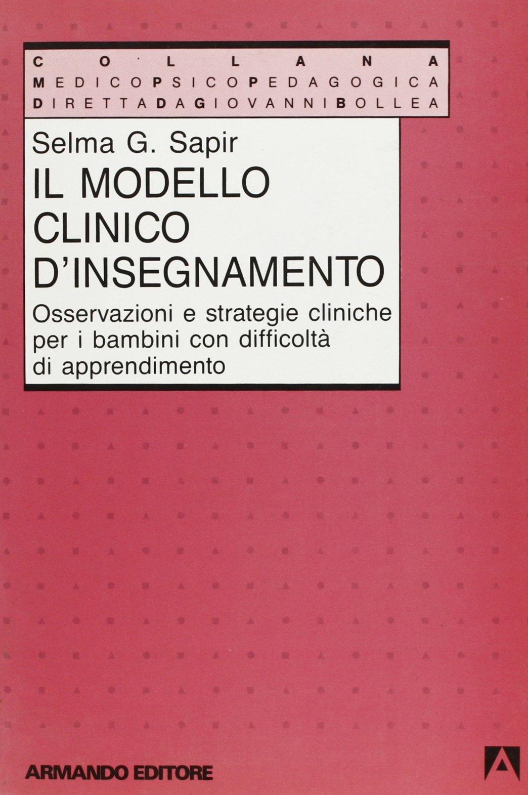 Il modello clinico di insegnamento. Osservazioni e strategie cliniche per i bambini con difficoltà di apprendimento