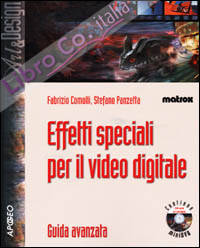 Effetti speciali per il video digitale. Con DVD-ROM