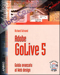 Adobe GoLive 5. Guida avanzata al Web design. Con CD-ROM