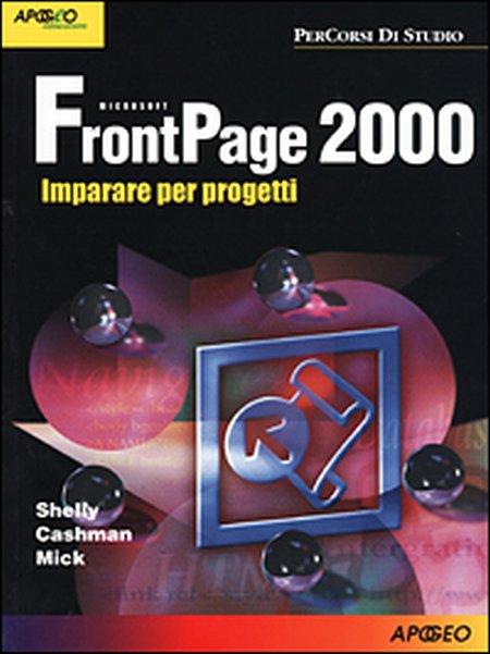 FrontPage 2000. Imparare per progetti