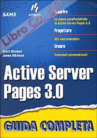 Active Server Pages 3.0. Guida completa