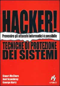 Hacker! Tecniche di protezione di sistemi