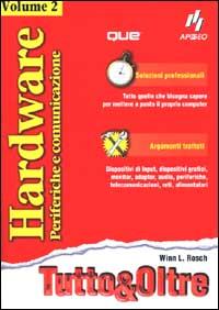 Hardware. Vol. 2: Periferiche e comunicazione