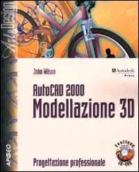 AutoCAD 2000. Modellazione 3D