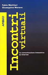 Incontri virtuali. La comunicazione interattiva su Internet