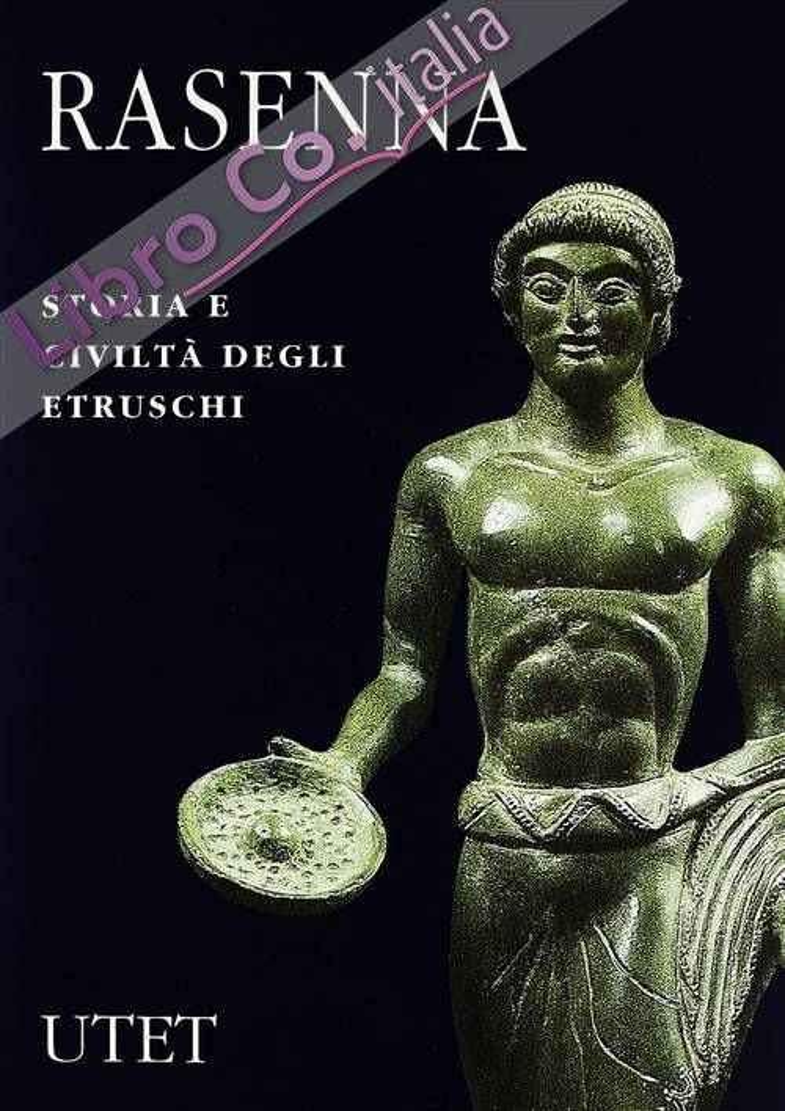 Rasenna. Storia e civiltà degli etruschi