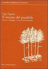 Il ritorno del possibile. Studi su Heidegger e la storia della metafisica