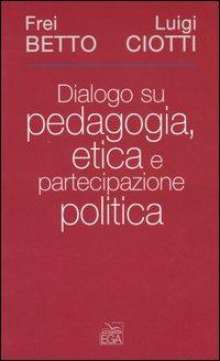 Dialogo su pedagogia, etica e partecipazione politica