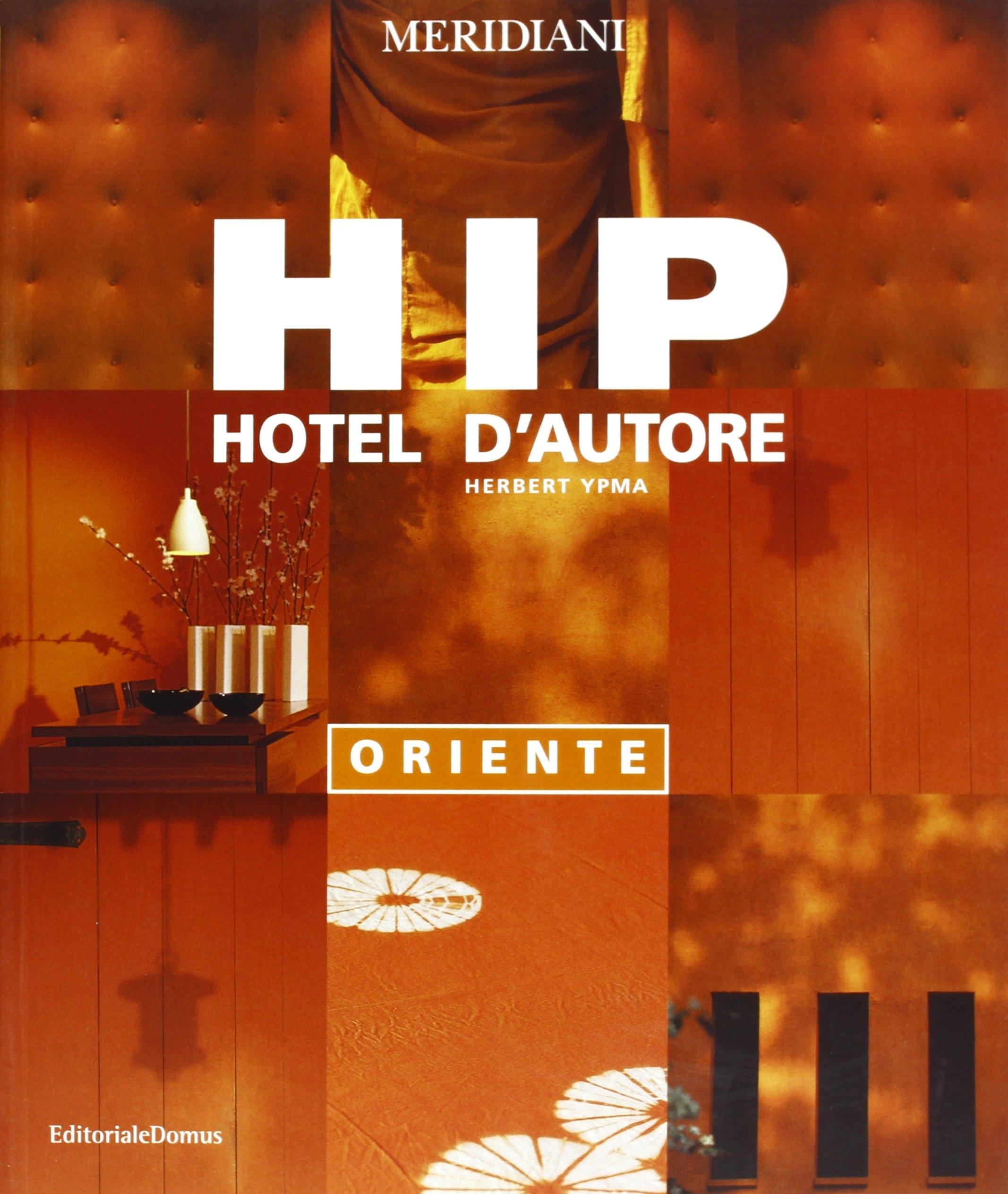 Hip. Hotel d'autore. Oriente