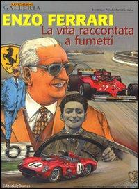 Enzo Ferrari. La vita raccontata a fumetti