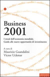 Business 2001. I trend dell'economia mondiale. Guida alle nuove opportunità di investimento