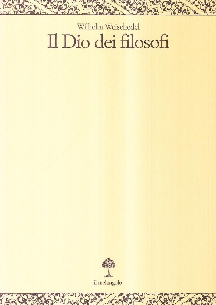 Il dio dei filosofi. Vol. 1: Dai presocratici a Kant