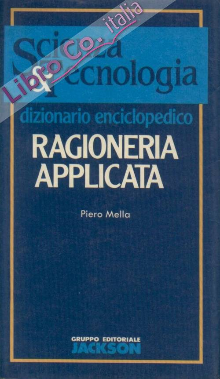 Ragioneria applicata. Dizionario enciclopedico