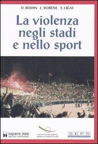 La violenza negli stadi e nello sport