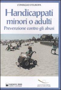 Handicappati minori o adulti. Prevenzione contro gli abusi