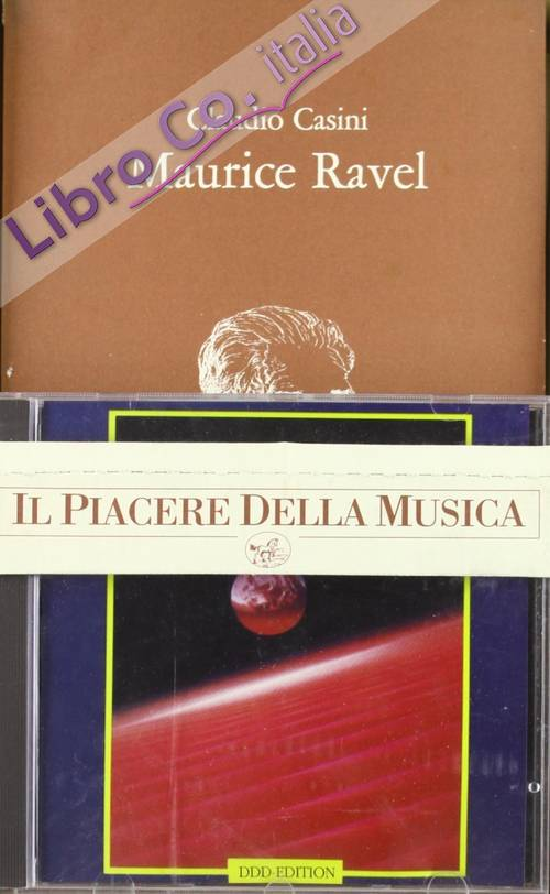 Maurice Ravel. Con compact disc.