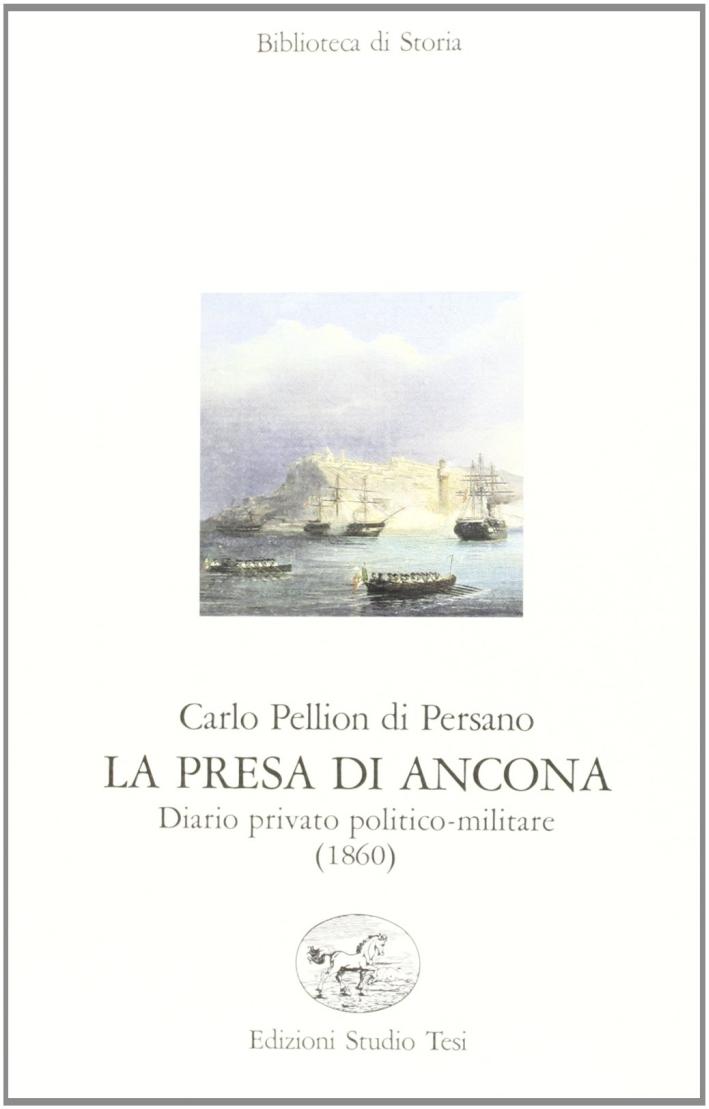La presa di Ancona. Diario politico-militare 1860.