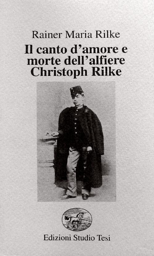 Il canto d'amore e morte dell'alfiere Christoph Rilke. Testo tedesco a fronte