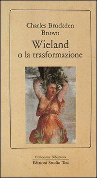 Wieland o la trasformazione.