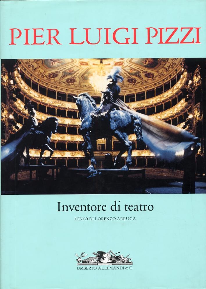 Pier Luigi Pizzi. Inventore di teatro