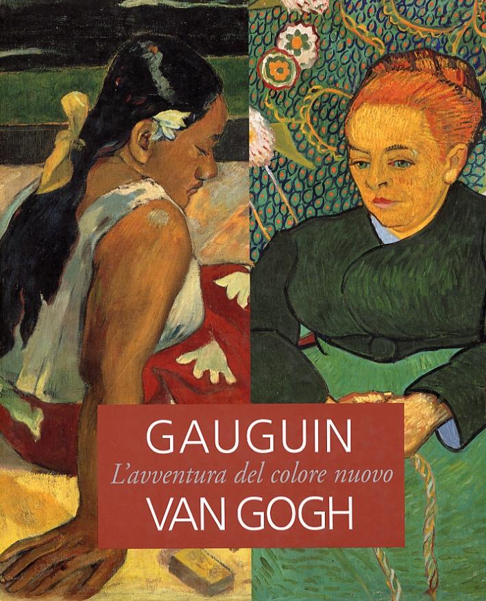 Gauguin Van Gogh. L'Avventura del Colore Nuovo