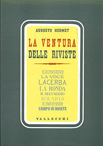 Ventura Delle Riviste. Leonardo, La Voce, Lacerba, La Ronda, Il Selvaggio, Solaria, Il Frontespizio, Campo di Marte.....
