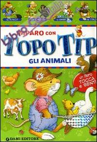 Imparo con Topo Tip. Gli Animali