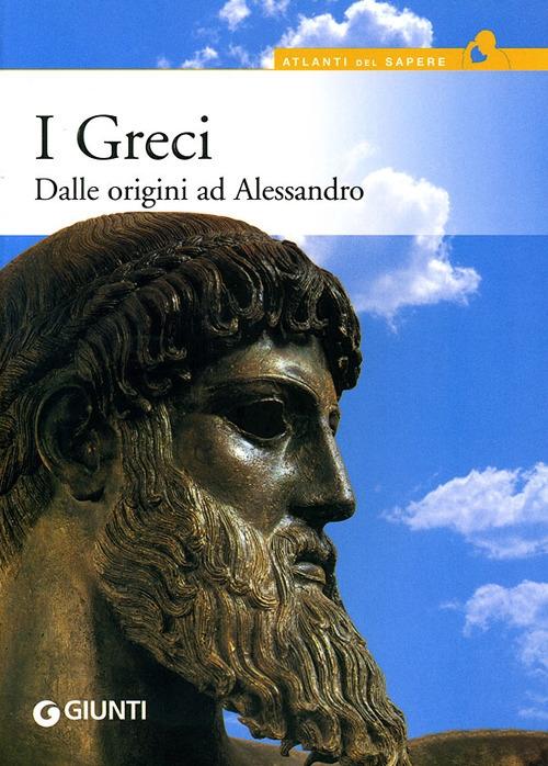I greci. Dalle origini ad Alessandro