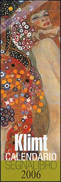 Klimt. Calendario Segnalibro 2006.
