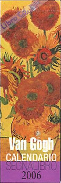 Van Gogh. Calendario Segnalibro 2006.