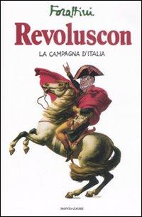 Revoluscon. La Campagna d'Italia.