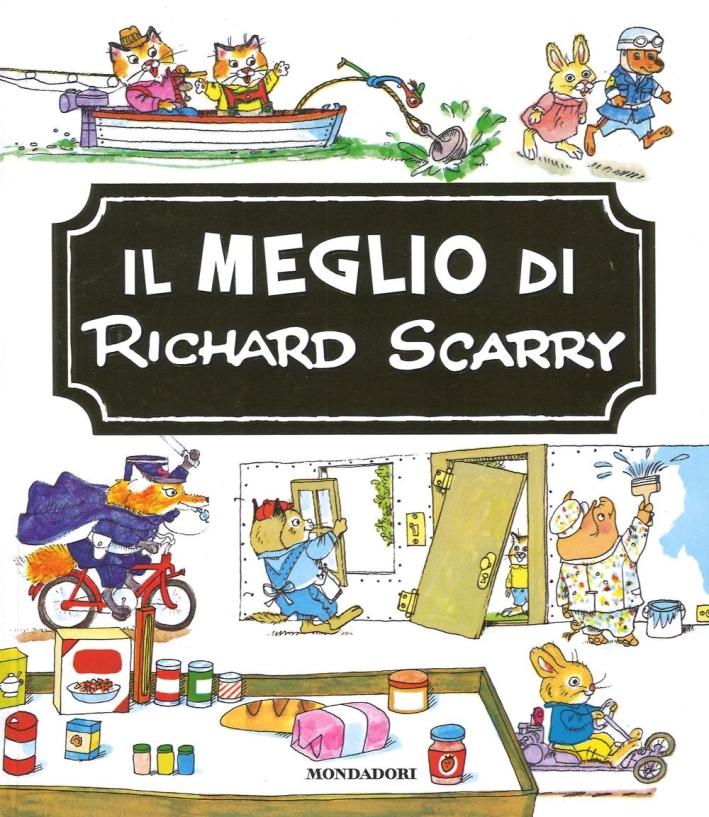 Il meglio di Richard Scarry. Ediz. illustrata