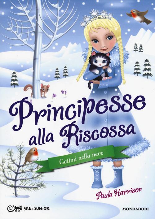 Gattini nella neve. Principesse alla riscossa. Vol. 5