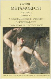 Metamorfosi. Testo latino a fronte. Vol. 2: Libri III-IV